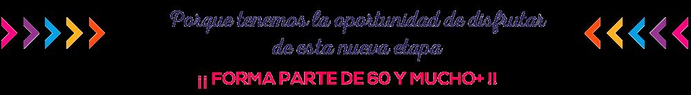 60 y mucho +